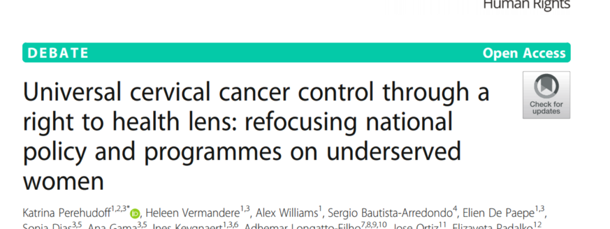 "New publication: ""Universal  cervical cancer control through a right to health lens: refocusing  national policy and programmes on underserved women"""